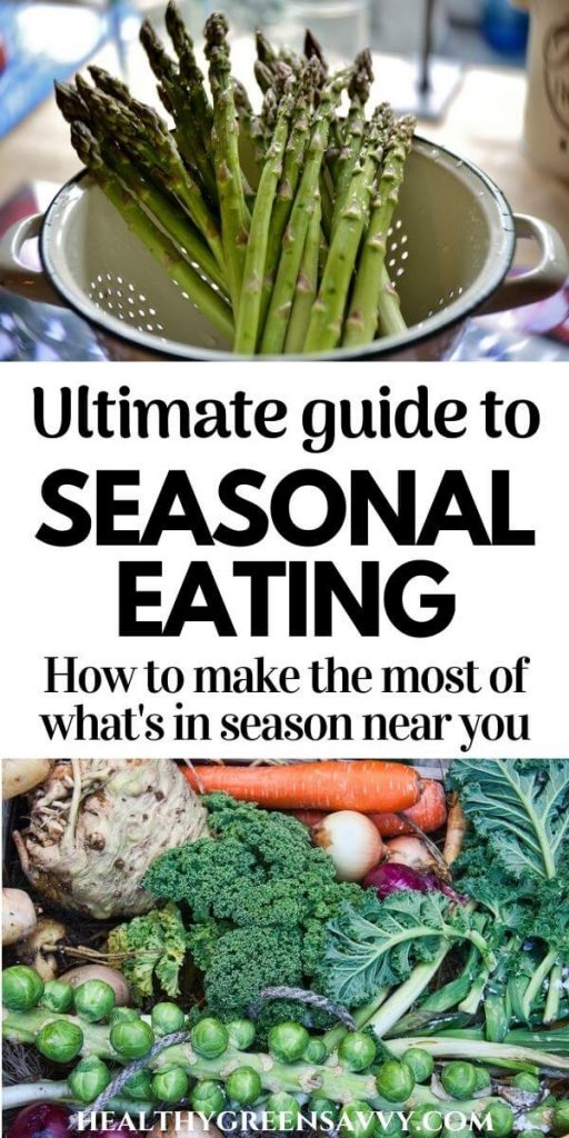 pin with photos of asparagus and fall vegetables like brussels sprouts, kale, and root vegetables plus title text about eating seasonally