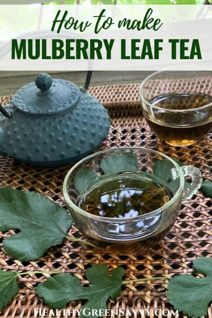 pin with photo of cups of mulberry tree leaf tea on tray with fresh mulberry leaves plus title text overlay