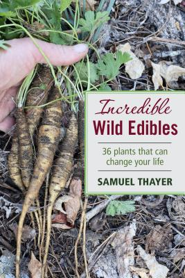 photo of foraging book, Incredible Wild Edibles by Samuel Thayer